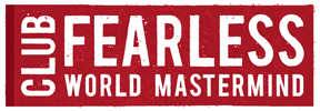 Club Fearless World Mastermind - Join the Club