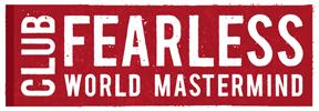 Club Fearless World Mastermind