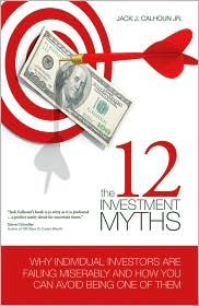 the 12 Investment Myths - Why individual investors are failing miserably and how you can avoid being one of them