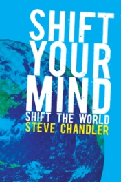Shift Your Mind Shift Your World by Steve Chandler