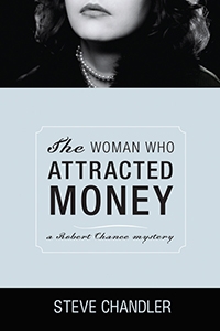 The Woman Who Attracted Money by Steve Chandler300