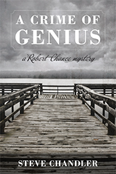 A Crime of Genius by Steve Chandler
