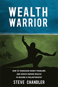 Wealth Warrior - How to transcend money problems and create enough wealth to become a philanthropist